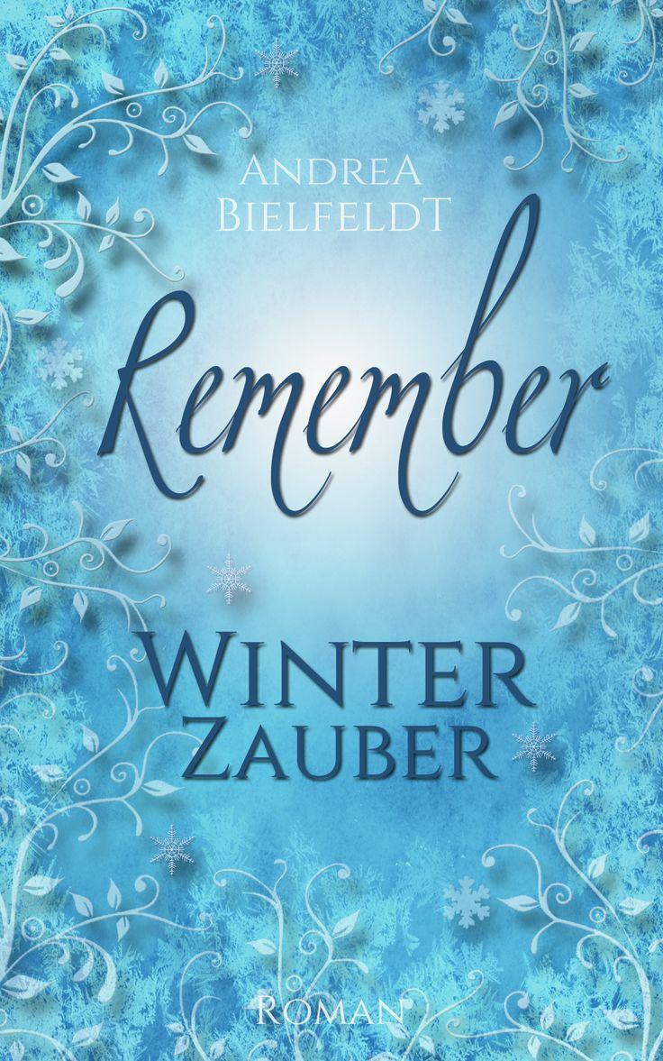 REMEMBER Winterzauber erhält ein neues, frischeres Cover, das sich schöner in die #JahreszeitenReihe einfügt.