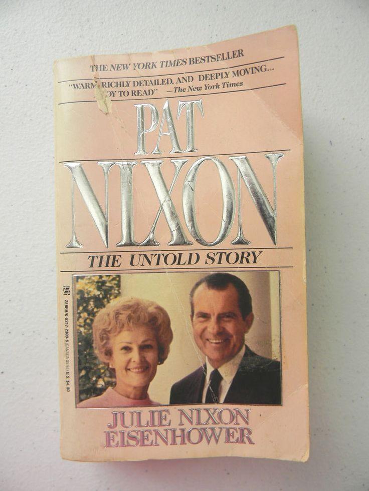 Pat Nixon Untold Story President Richard Nixon Julie Nixon Eisenhower Paperback