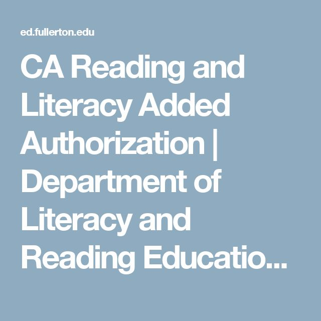 CA Reading and Literacy Added Authorization | Department of Literacy and Reading Education | College of Education at California State University Fullerton