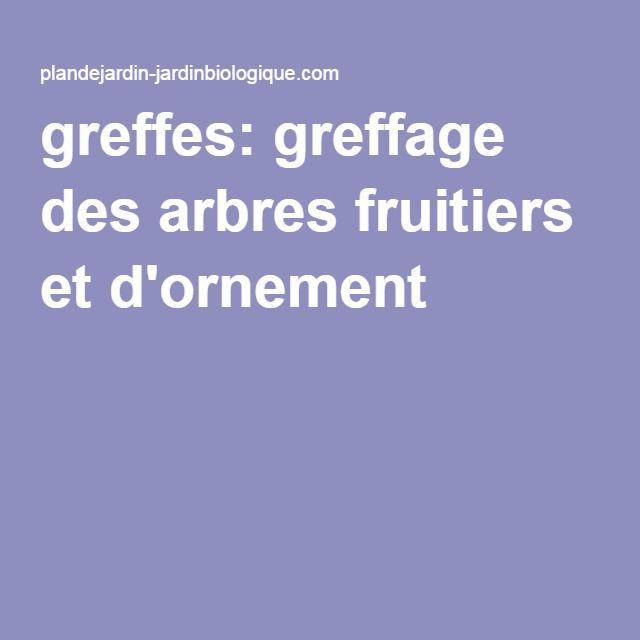 greffes: greffage des arbres fruitiers et d'ornement