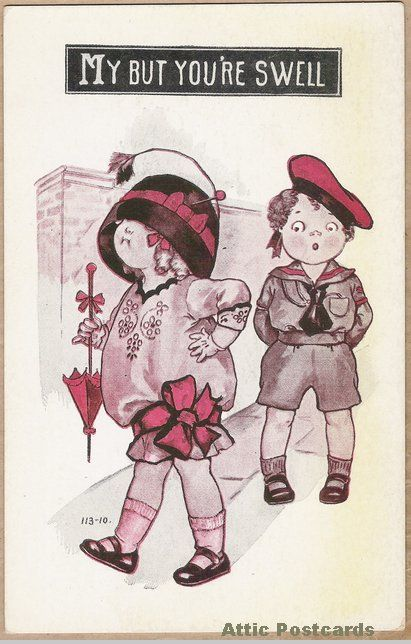 """Vintage comic postcard of a boy and girl, the boy saying """"My But You're Swell""""."""