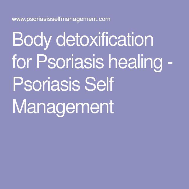 Body detoxification for Psoriasis healing - Psoriasis Self Management