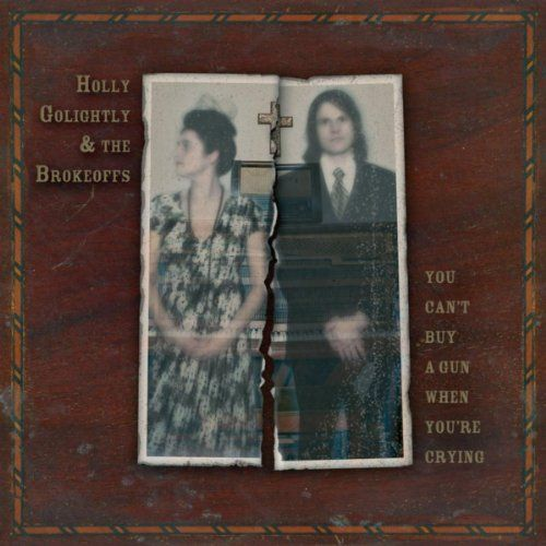 You Can't Buy A Gun When You're Crying. Holly Golightly & The Brokeoffs.(Primary Contributor). Alternative music. Release: 2007-04-16. 2418 seconds.