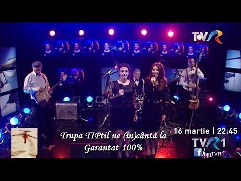 ▶ Trupa TIPtil vă invită la Garantat 100%, pe TVR1 - YouTube