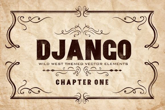 Django Wild West is wild west themed vector elements. Available in AI, EPS and PDF. Check this at Creative Market.