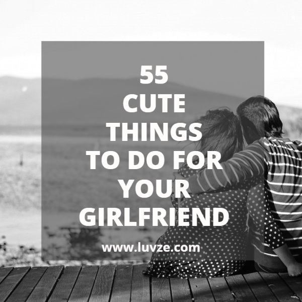 "Check out our huge list of cute things to do for your girlfriend. Show her that you love her not only by saying it. These ideas are sure sweet and romantic. Read our article now: ""55 Romantic, Sweet & Cute Things To Do For Your Girlfriend""."