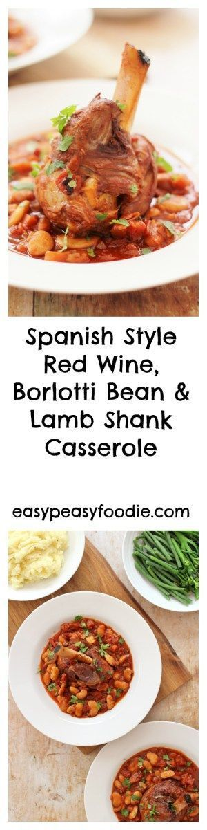 A delicious and impressive main course, this Spanish Style Red Wine, Borlotti Bean and Lamb Shank Casserole is actually incredibly easy to make, with only 15 minutes hands on time. Perfect for a midweek treat, a hassle free Sunday lunch or even a dinner party! #spanish #lamb #lambshanks #lambstew #borlottibeans #redwine #easyentertaining #easypeasyfoodie