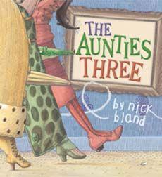 The Aunties Three, Nick Bland
