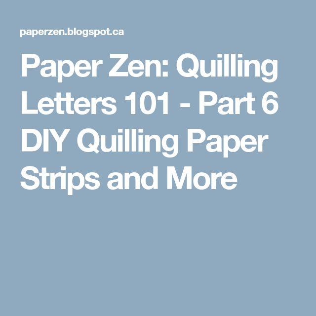 Paper Zen Quilling Letters 101