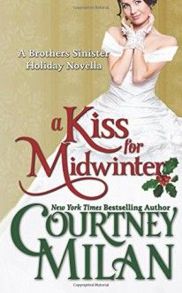 A Kiss for Midwinter by Courtney Milan, now listed on BookLikes