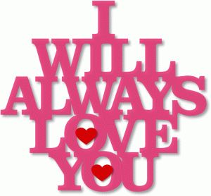 Silhouette Design Store - View Design #38228: 'i will always love you'
