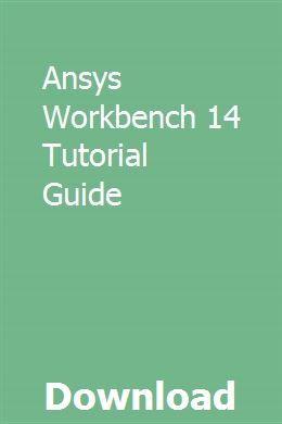 Ansys Workbench 14 Tutorial Guide | binacountta | Pdf