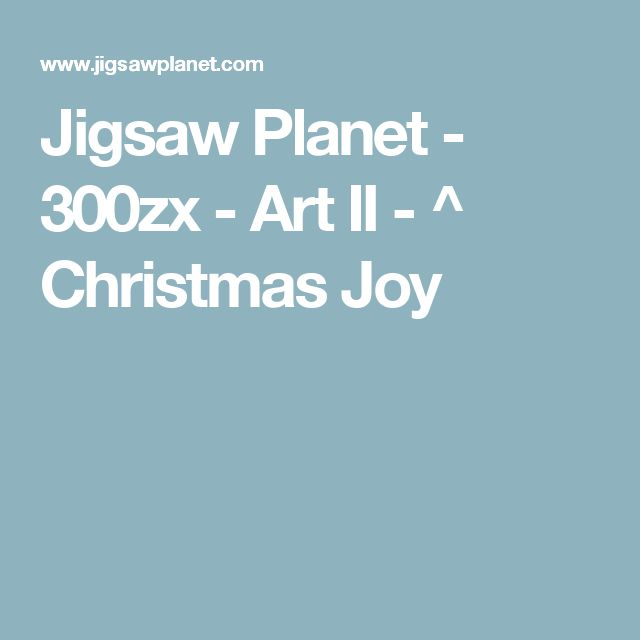Jigsaw Planet - 300zx - Art II - ^ Christmas Joy | Jigsaw Planet ...