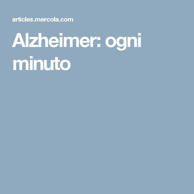 Alzheimer: ogni minuto