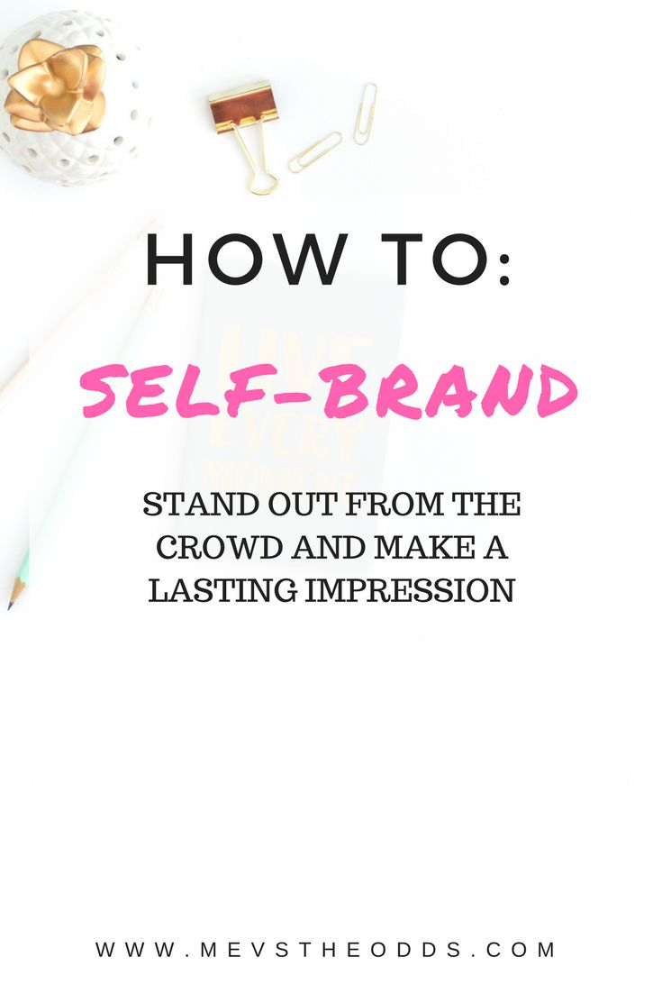 Learn how to self-brand and make yourself (and your website) stand out from the crowd