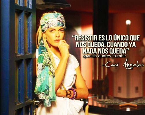 Frases de Casi Angeles *-*