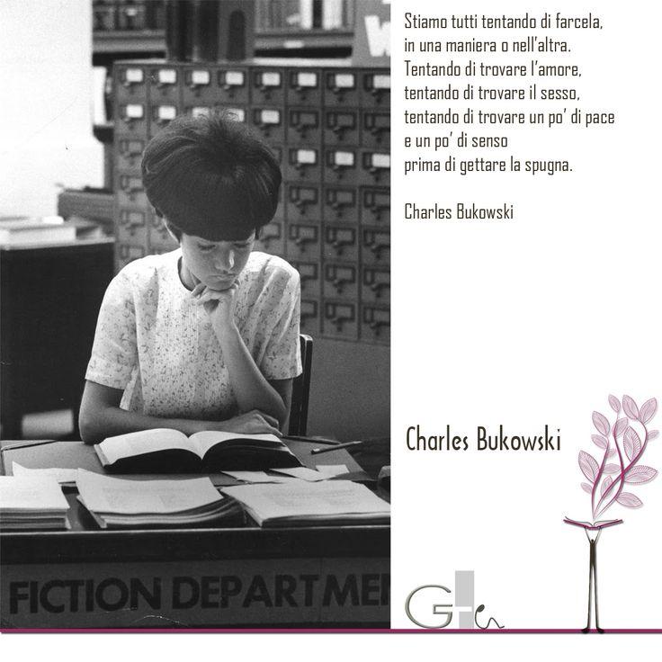 #citazioni: Charles Bukowski   #book #reading #quote   @laikag   GAIA TELESCA  
