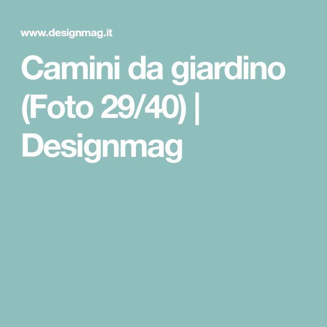 Camini da giardino (Foto 29/40) | Designmag