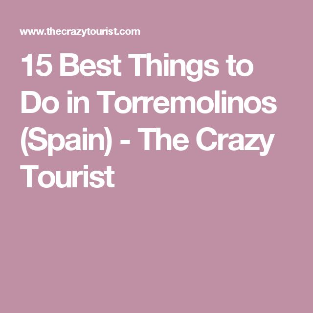 15 Best Things to Do in Torremolinos (Spain) - The Crazy Tourist