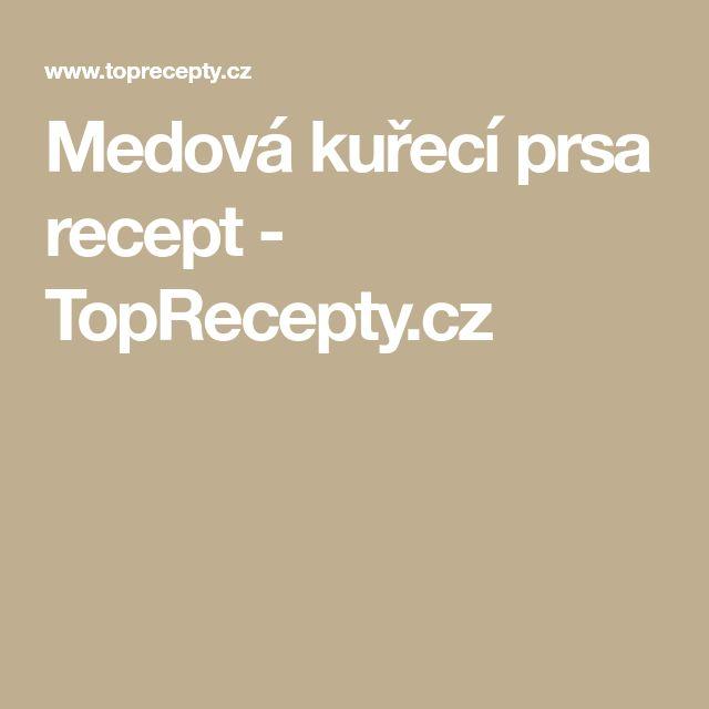 Medová kuřecí prsa recept - TopRecepty.cz