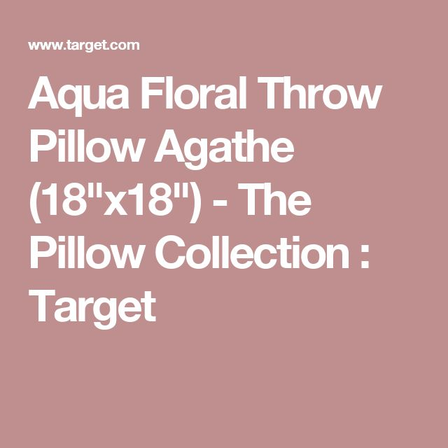 "Aqua Floral Throw Pillow Agathe (18""x18"") - The Pillow Collection : Target"