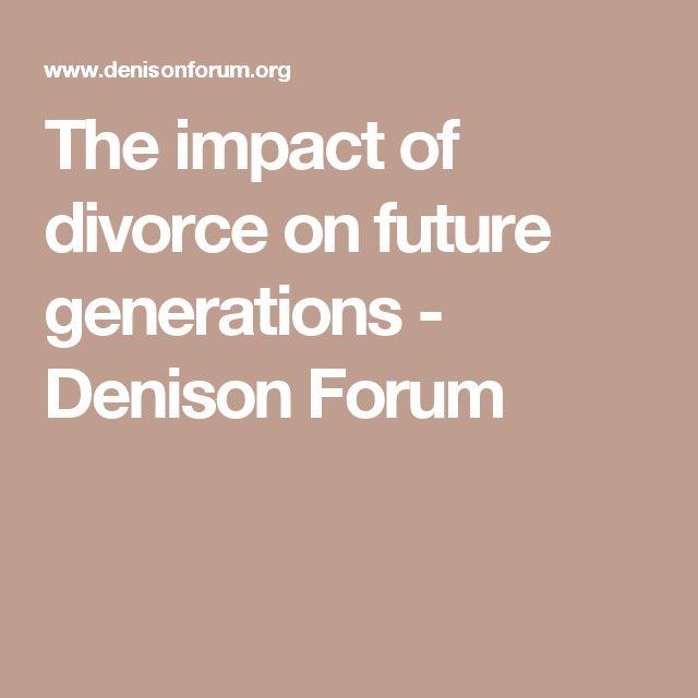 The impact of divorce on future generations - Denison Forum