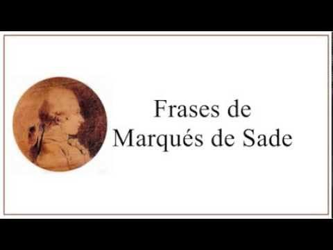 Frases famosas de Marqués de Sade - Frases para mujeres