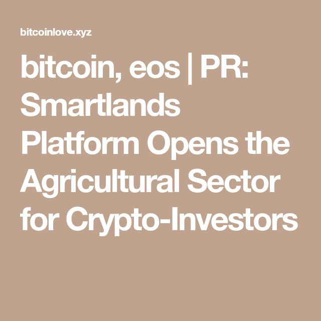 7 best agricultura de precisin images on pinterest bitcoin eos pr smartlands platform opens the agricultural sector for crypto investors fandeluxe Images