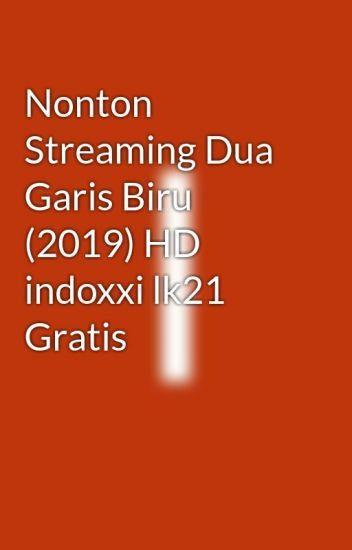 Indoxxi Dua Garis Biru : indoxxi, garis, Nonton, Streaming, Garis, (2019), Indoxxi, Gratis, Film,, Movies,, Download, Movies