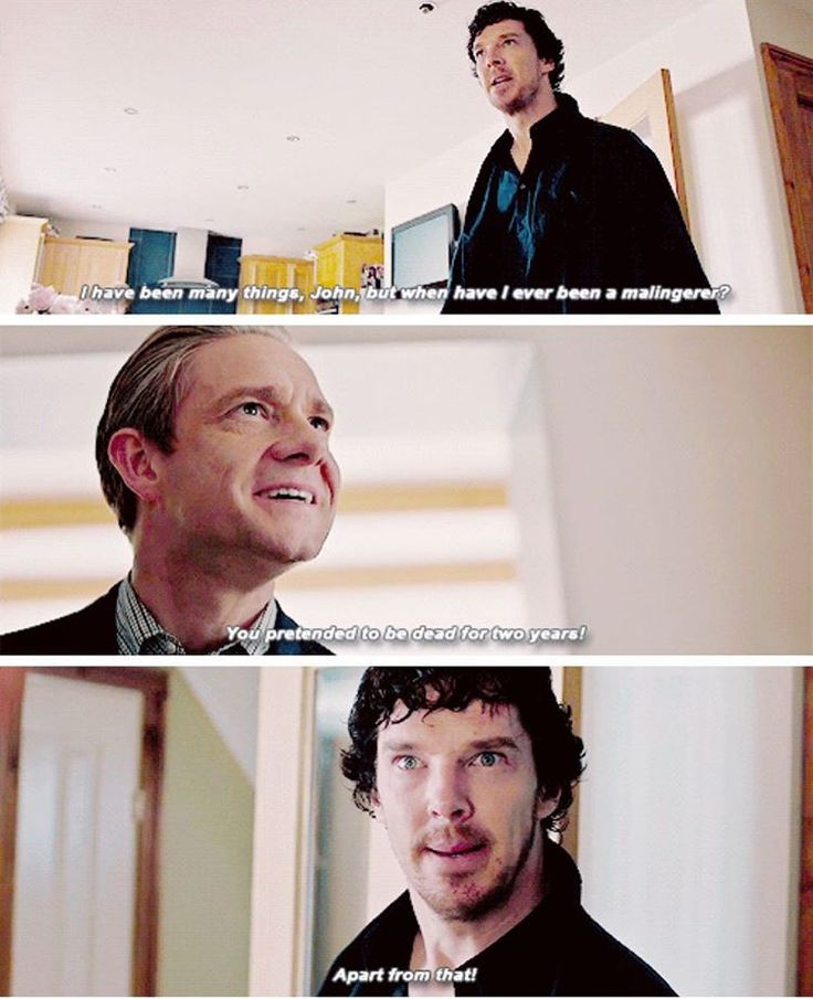 """I have been many things, John, but when have I ever been a malingerer?"" - #Sherlock and John"