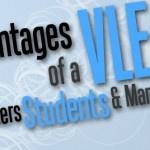 Advantages of a VLE for Teachers Students & Management