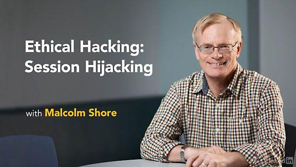 Lynda - Ethical Hacking: Session Hijacking
