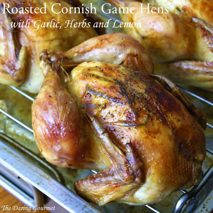 Roasted Cornish Game Hens with Garlic, Herbs and Lemon.  daringgourmet.com