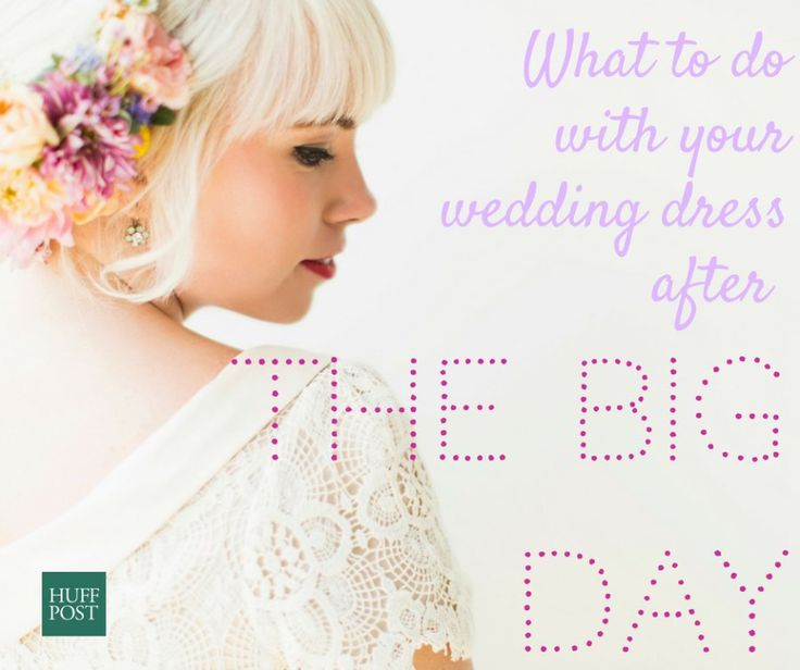 Nice What To Do With Your Wedding Dress After The Big Day