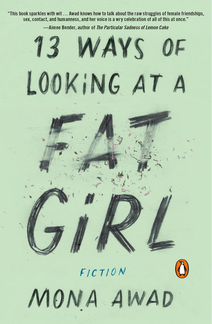 13 Ways of Looking at a Fat Girl, by Mona Awad (Penguin) http://www.penguinrandomhouse.com/books/318904/13-ways-of-looking-at-a-fat-girl-by-mona-awad/9780143128489/