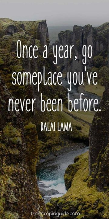 Once A Year, Go somepalce You're never been before - Dalai Lama #camping #hiking #outdoors #travel #nature