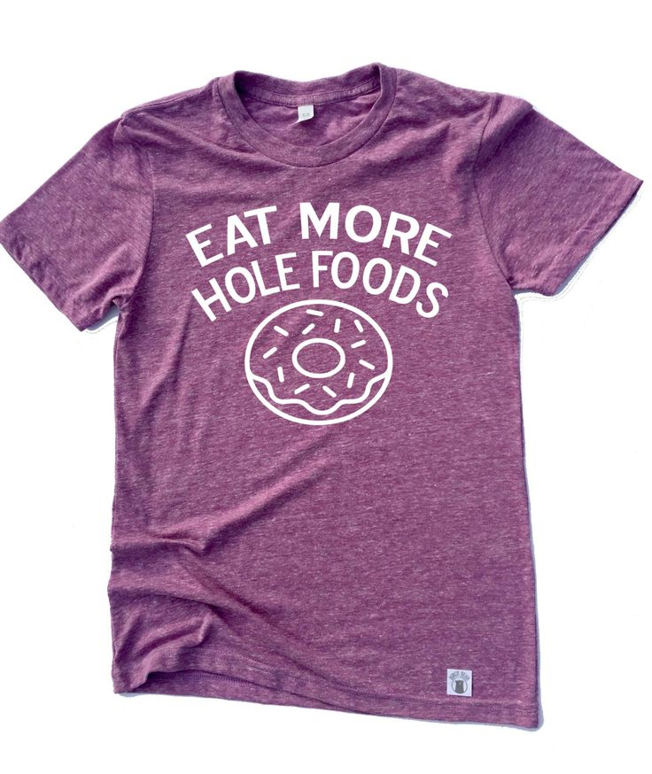 Unisex Tri-Blend T-Shirt Eat More Hole Foods Donut Shirt Funny Food Shirt Graphic T shirt Trending T shirt by BirchBearCo on Etsy