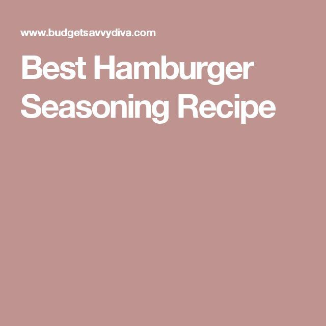 Best Hamburger Seasoning Recipe