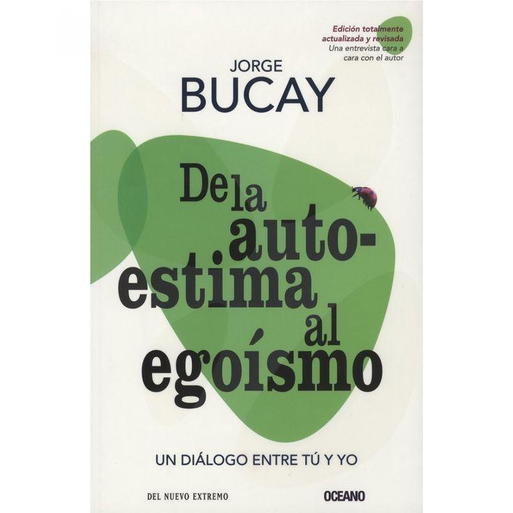 """Océano """"De la autoestima al egoísmo""""; La herramienta básica para un psicoterapeuta como Jorge Bucay es el lenguaje. Recuento de sus experiencias terapéuticas libro de fábulas sin edad tratado de filosofía vital """"De la autoestima al egoísmo deleita"""" in"""