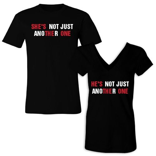 Matching Couple Shirts. He's/She's Not Just Another One. He's/She's the One.