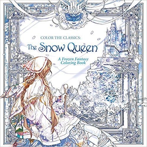 Color The Classics Snow Queen A Frozen Fantasy Coloring Book Jae