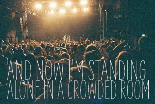 Alone In A Crowded Room Quote: 84 Best Images About Random Song Lyrics On Pinterest
