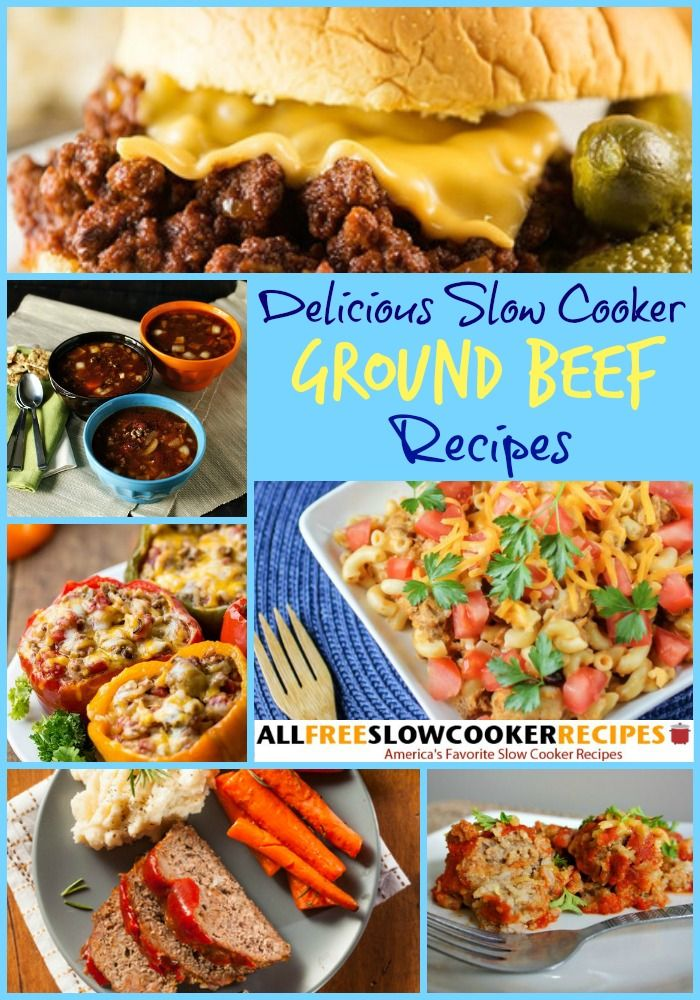 21 Most Addicting Ground Beef Slow Cooker Recipes Slow Cooker