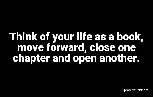 Think of your life as a book,