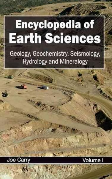 Encyclopedia of Earth Sciences: Geology, Geochemistry, Seismology, Hydrology and Mineralogy