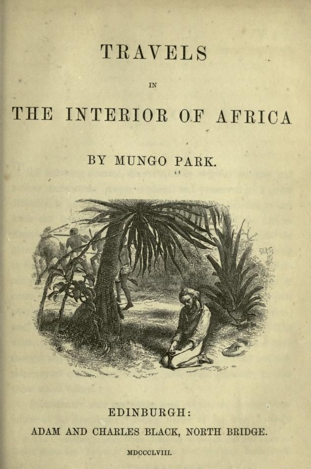the life and explorations of scottish explorer mungo park Famous scottish explorers mungo park explorer  mungo park explorer mungo park / explorers  to lead a government expedition to complete his exploration of the.