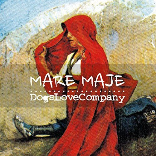 "DogsLoveCompany - ""Mare maje"" [mp3 download] A sad song from the traditional repertoire of Abruzzo is given new life through a fresh arrangement by Dogs Love Company!"