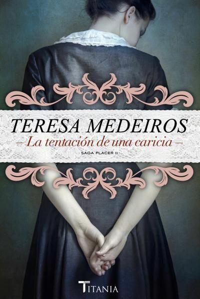 La tentación de una caricia // Teresa Medeiros // Titania Época (Ediciones Urano)