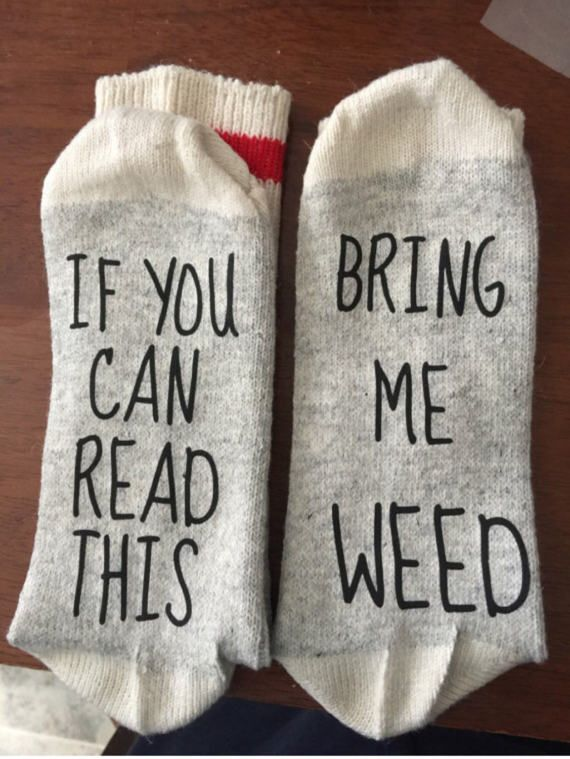 Bring Me Weed Socks - Birthday for her - Birthday For Him - Birthday Girl - 420 - Birthday Gift - If You Can Read This Socks