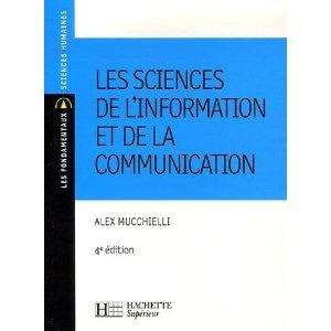 Les sciences de l'information et de la communication: Alex Mucchielli
